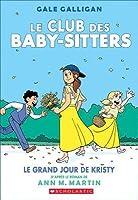 Le Grand Jour de Kristy (Le Club Des Baby-Sitters #6)