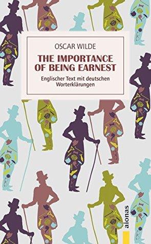 The Importance of Being Earnest: eBook: Oscar Wilde: Englischer Text mit deutschen Worterklärungen