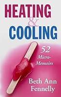 Heating & Cooling: 52 Micro-Memoirs