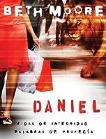 Daniel, Vidas de Integridad palabras de profecía