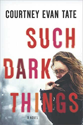 Such Dark Things  by  Courtney Evan Tate