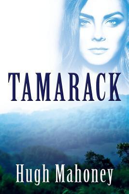 Tamarack  by  Hugh Mahoney