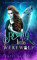 Pretty Little Werewolf (Little Werewolf, #1)