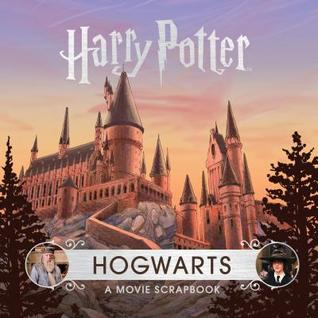 Harry Potter: Hogwarts: A Movie Scrapbook