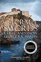 A Storm of Swords: Part 1 Steel and Snow (A Song of Ice and Fire, #3 part 1)