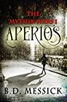 Aperios (The Mythik Wars #1)