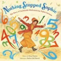 Nothing Stopped Sophie: The Story of Unshakable Mathematician Sophie Germain