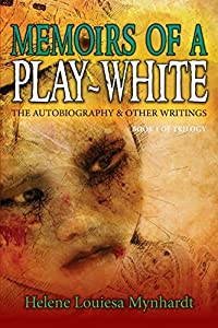 Memoirs Of A Play-White: The Autobiography & Other Writings
