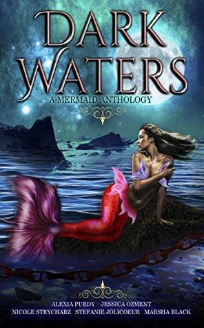 Dark Waters: A Mermaid Anthology