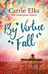 By Virtue Fall (The Shakespeare Sisters #4)