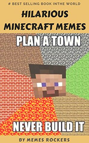 Hilarious Minecraft Memes Funny Collection Of Minecraft Memes And