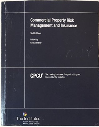 CPCU 551 Commercial Property Risk Mananagement and Insurance, 3rd Edition