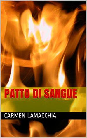 Patto Di Sangue By Carmen Lamacchia