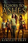 Echoes to Ashes (The Immortal Trials #1)