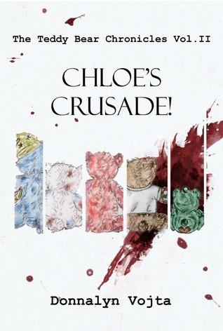 Chloe's Crusade! (The Teddy Bear Chronicles, #2)