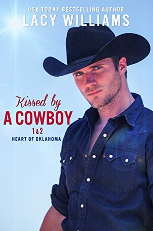Kissed by a Cowboy 1 & 2 by Lacy Williams