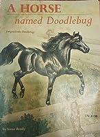 A Horse Named Doodlebug