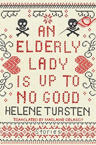 An Elderly Lady Is Up to No Good by Helene Tursten