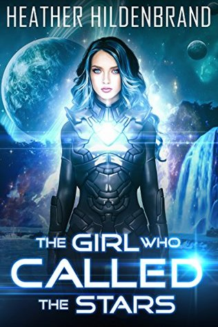 The Girl Who Called the Stars (The Starlight Duology #1)