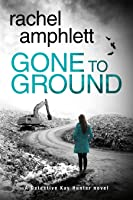 Gone to Ground (Detective Kay Hunter #6)