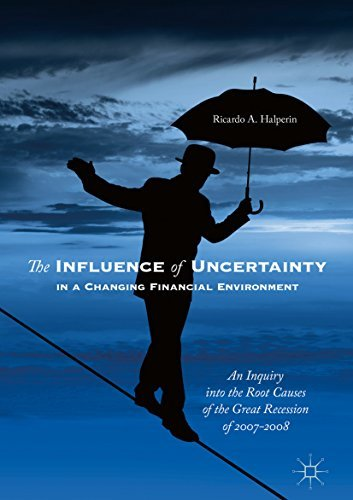 The Influence of Uncertainty in a Changing Financial Environment