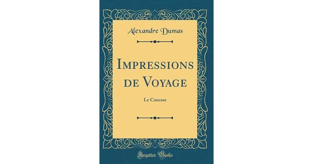 Impressions De Voyage Le Caucase By Alexandre Dumas