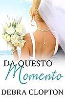 Da Questo Momento (Windswept Bay Vol. 1)