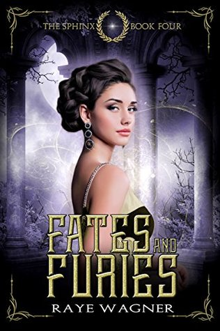 Fates And Furies The Sphinx 4 By Raye Wagner