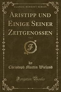 Aristipp Und Einige Seiner Zeitgenossen, Vol. 1