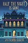 Half the Night is Gone by Amitabha Bagchi