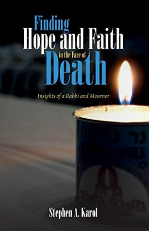 Finding Hope and Faith in the Face of Death: Insights of a Rabbi and Mourner