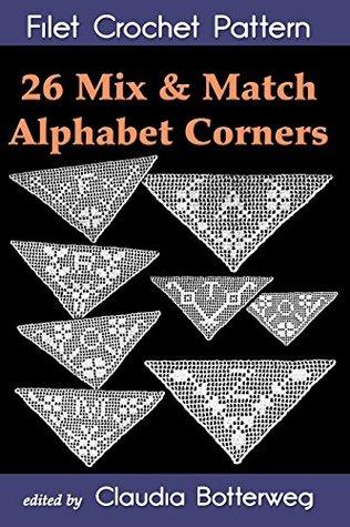 26 Mix & Match Alphabet Corners Filet Crochet Pattern: Complete Instructions and Chart