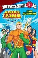 Justice League Classic: I Am Aquaman (I Can Read ~ Level 2).