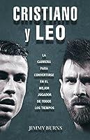 Cristiano y Leo: La carrera para convertirse en el mejor jugador de todos los tiempos (Córner)