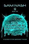 The Aurora Mandate (The Aurora Conspiracies #1)