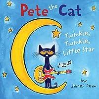 Pete the Cat: Twinkle, Twinkle, Little Star