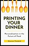 Printing Your Dinner: Personalization in the Future of Food
