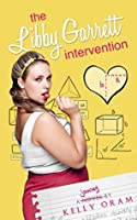 The Libby Garrett Intervention (Science Squad, #2)