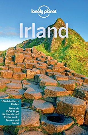 Lonely Planet Reiseführer Irland: mit Downloads aller Karten (Lonely Planet Reiseführer E-Book)