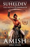 Suheldev & the Battle of Bahraich (Indic Chronicles #1)