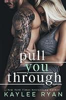 Pull You Through