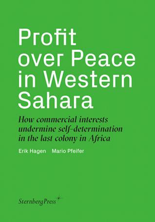 Profit Over Peace in Western Sahara