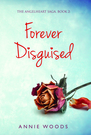 Forever Disguised (The Angelheart Saga, #2)