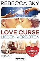 Love Curse - Lieben verboten: Roman