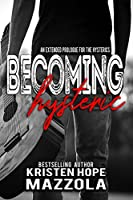 Becoming Hysteric: A Standalone Rock Star Romance (The Hysterics Book 3)