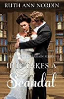 If It Takes A Scandal (Marriage by Bargain) (Volume 4)