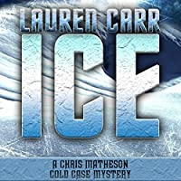 Ice (A Chris Matheson Cold Case Mystery Book 1)
