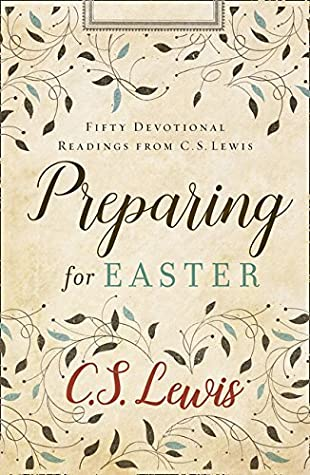 Preparing for Easter Hb by C.S. Lewis