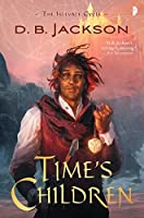Time's Children (The Islevale Cycle, #1)