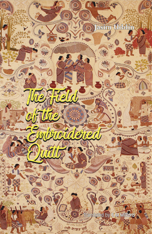 The Field of the Embroidered Quilt by Jasim Uddin